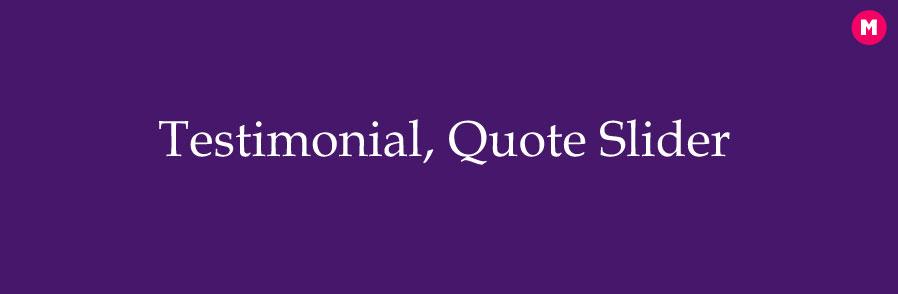 Testimonial, Quote slider